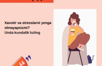 Xavotir va stresslarni yenga olmayapsizmi?Unda kundalik tuting